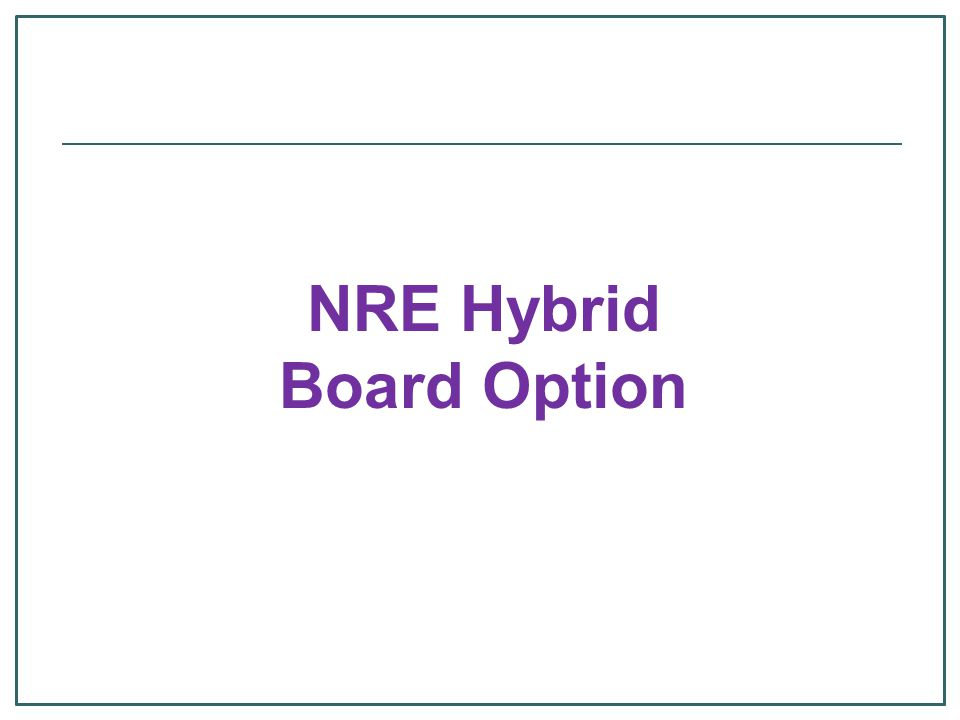 NRE Hybrid Board Option