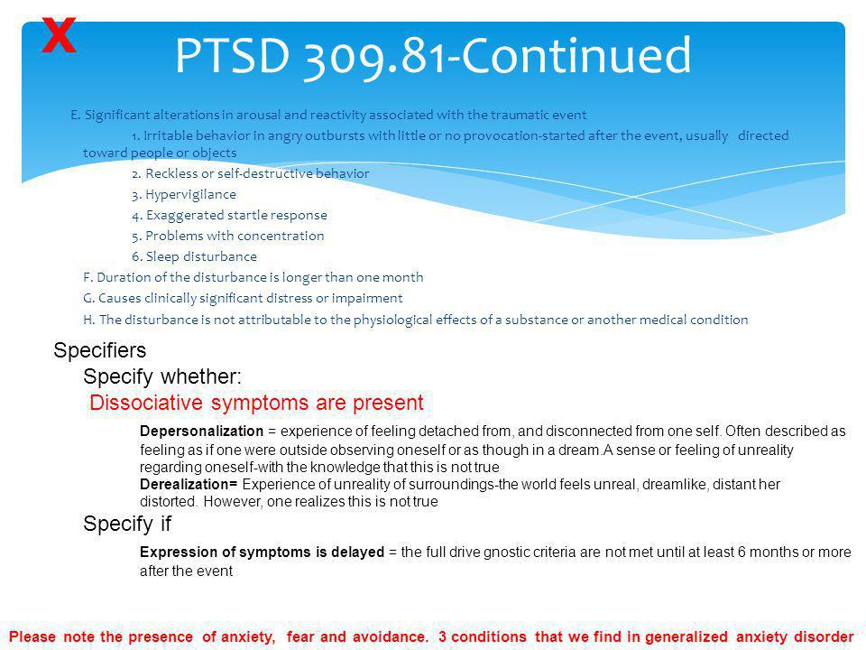 PTSD Continued X Specifiers Specify whether: