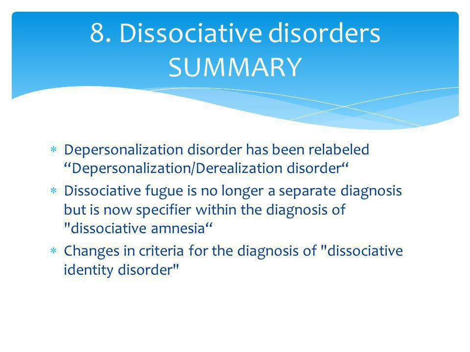 8. Dissociative disorders SUMMARY