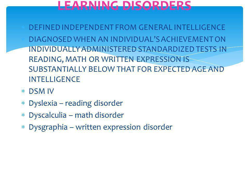 LEARNING DISORDERS DEFINED INDEPENDENT FROM GENERAL INTELLIGENCE