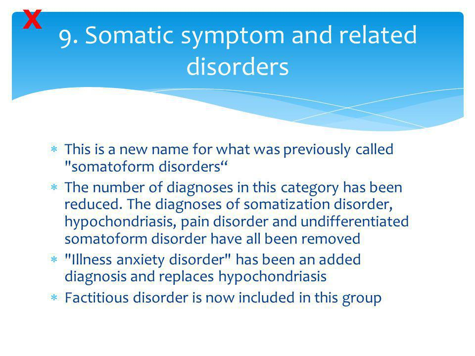 9. Somatic symptom and related disorders