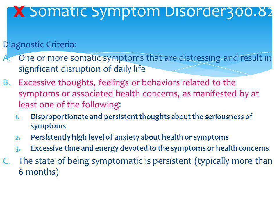 Somatic Symptom Disorder300.82