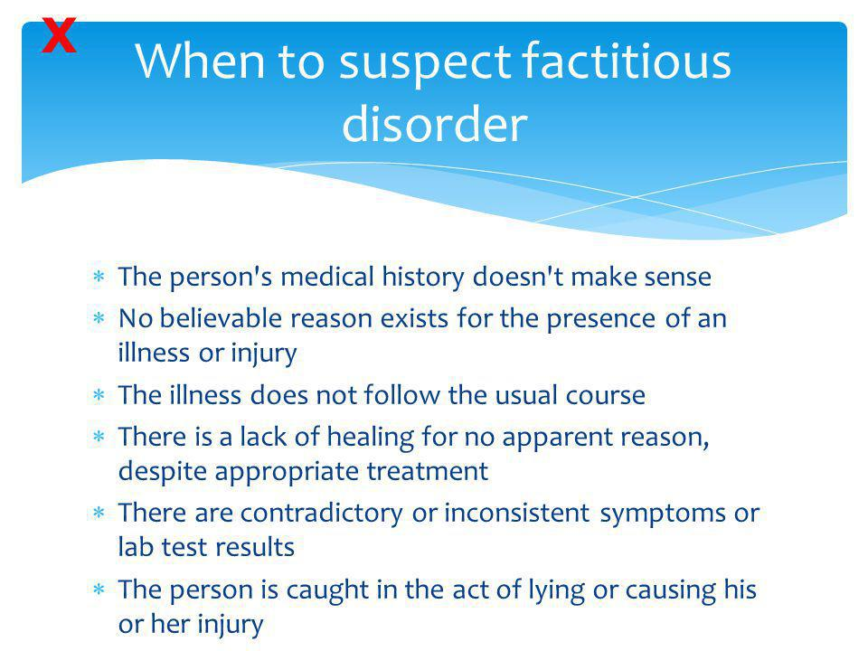 When to suspect factitious disorder