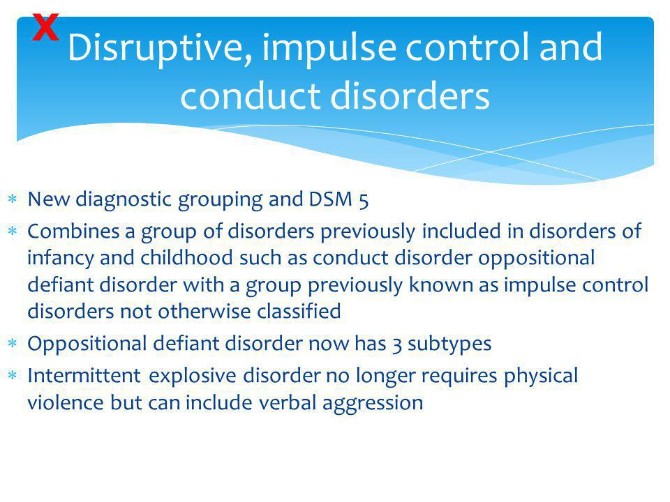 Disruptive, impulse control and conduct disorders