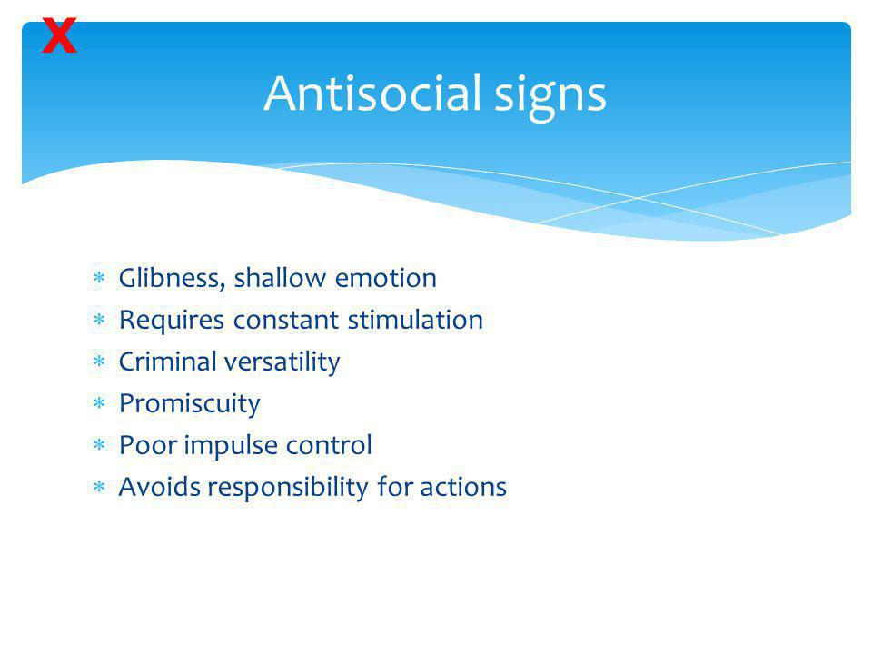 Antisocial signs X Glibness, shallow emotion