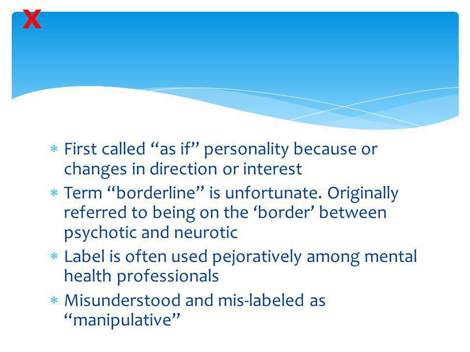 X First called as if personality because or changes in direction or interest.