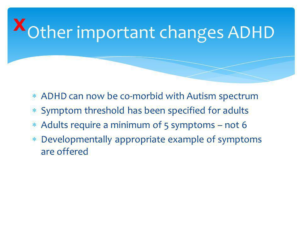 Other important changes ADHD