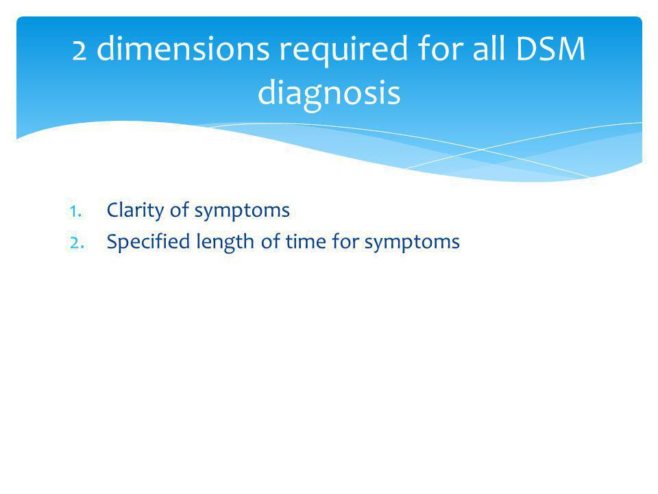 2 dimensions required for all DSM diagnosis