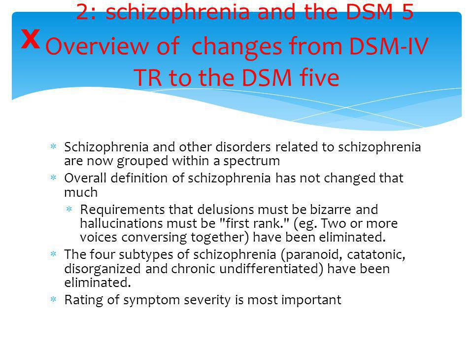 Overview of changes from DSM-IV TR to the DSM five