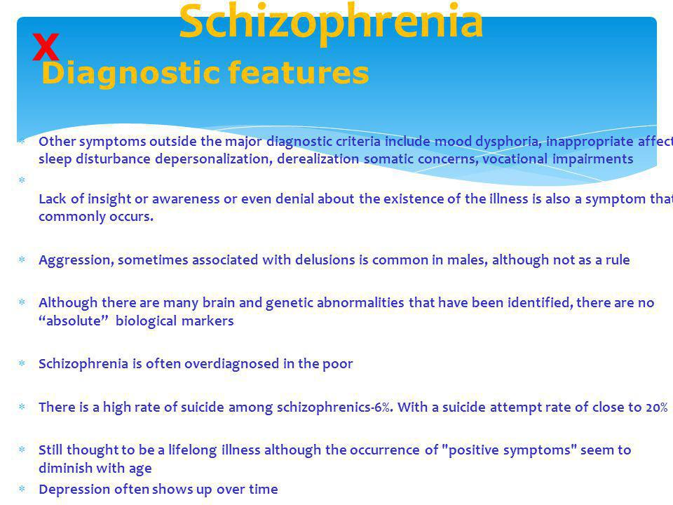 Schizophrenia X Diagnostic features