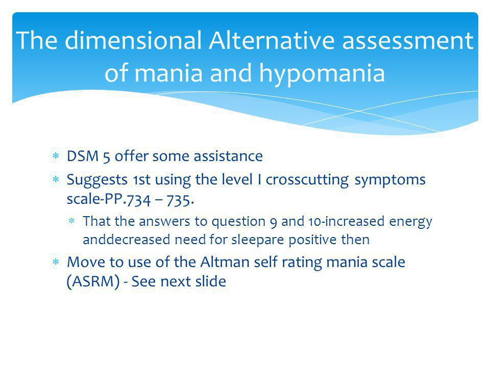 The dimensional Alternative assessment of mania and hypomania