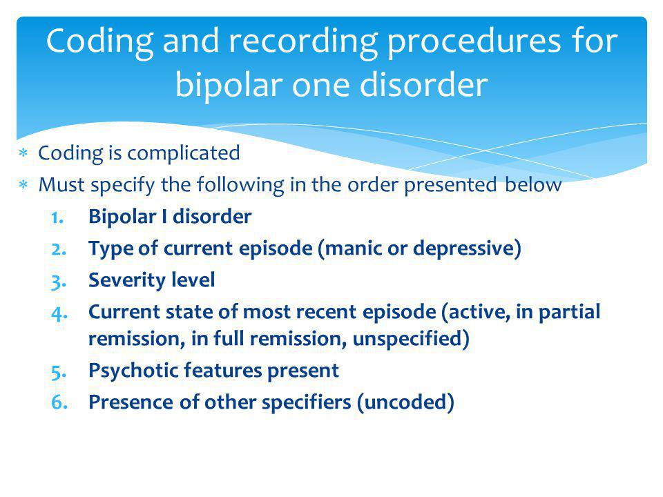 Coding and recording procedures for bipolar one disorder