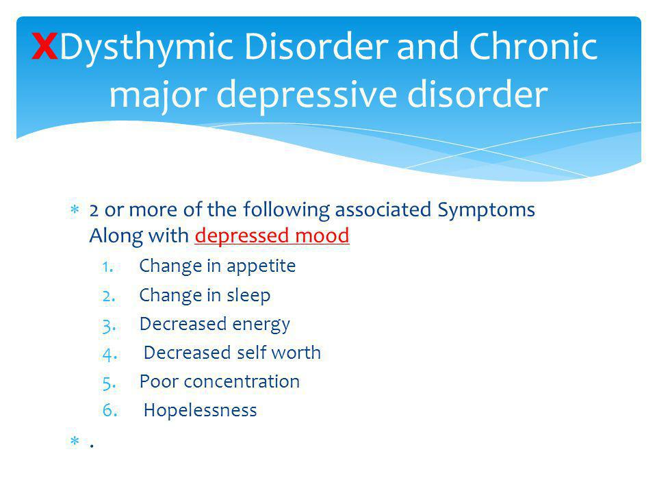 Dysthymic Disorder and Chronic major depressive disorder