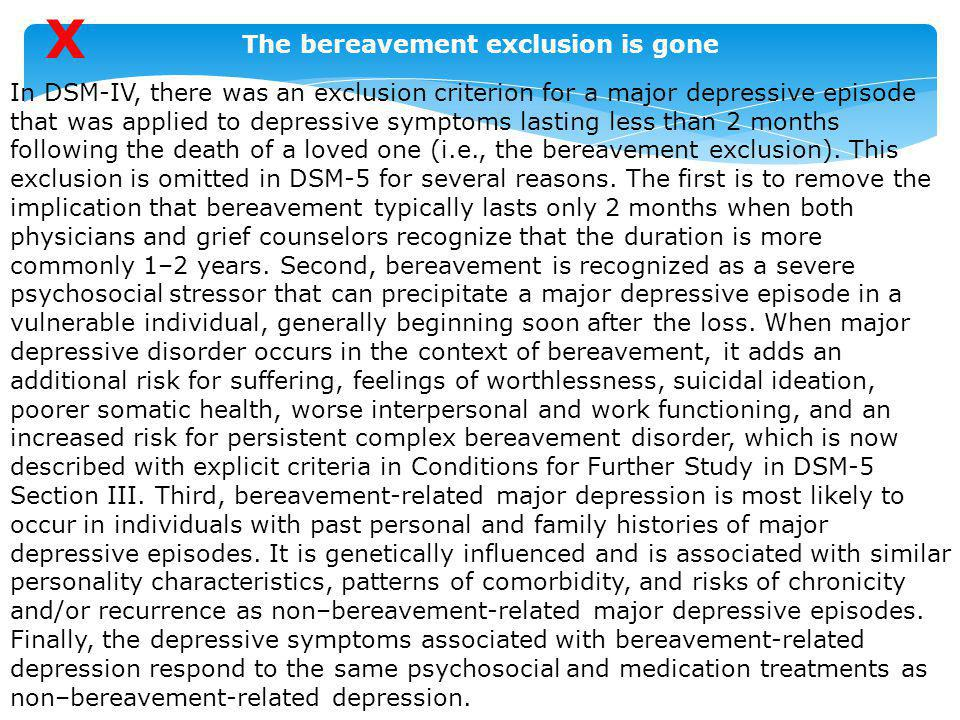 X The bereavement exclusion is gone