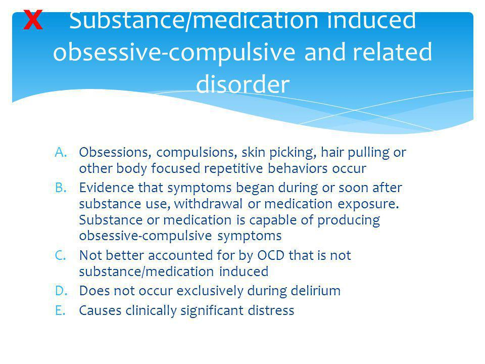 Substance/medication induced obsessive-compulsive and related disorder