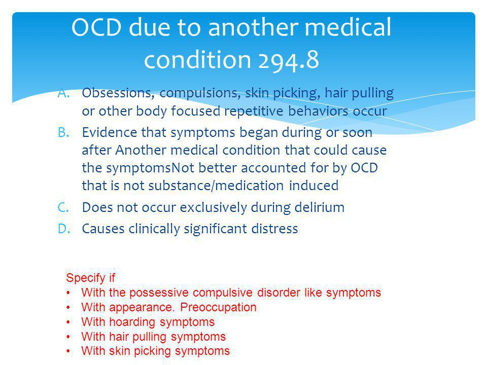 OCD due to another medical condition 294.8