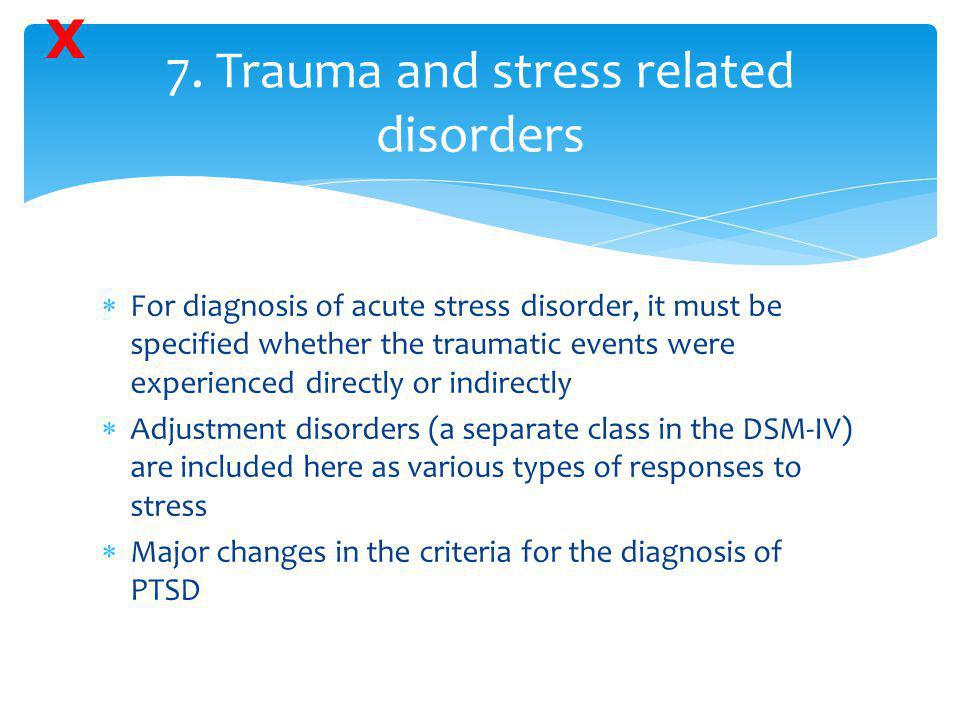 7. Trauma and stress related disorders