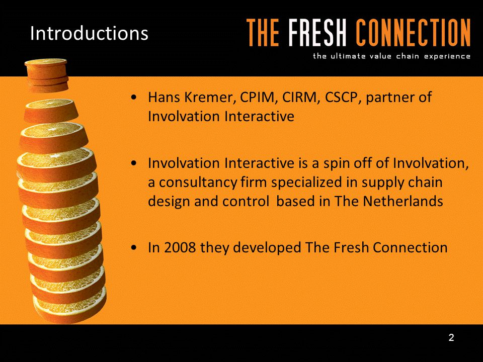 Introductions Hans Kremer, CPIM, CIRM, CSCP, partner of Involvation Interactive.