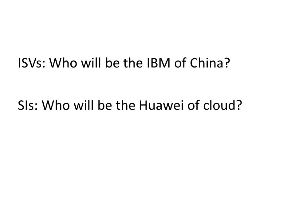 ISVs: Who will be the IBM of China