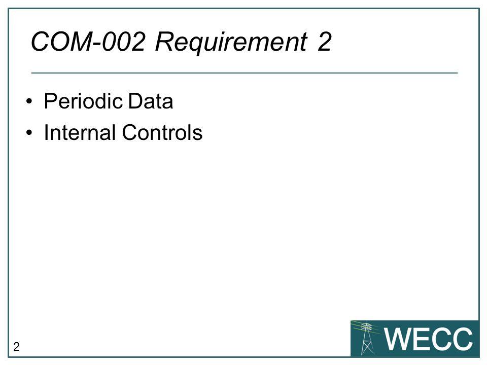 COM-002 Requirement 2 Periodic Data Internal Controls