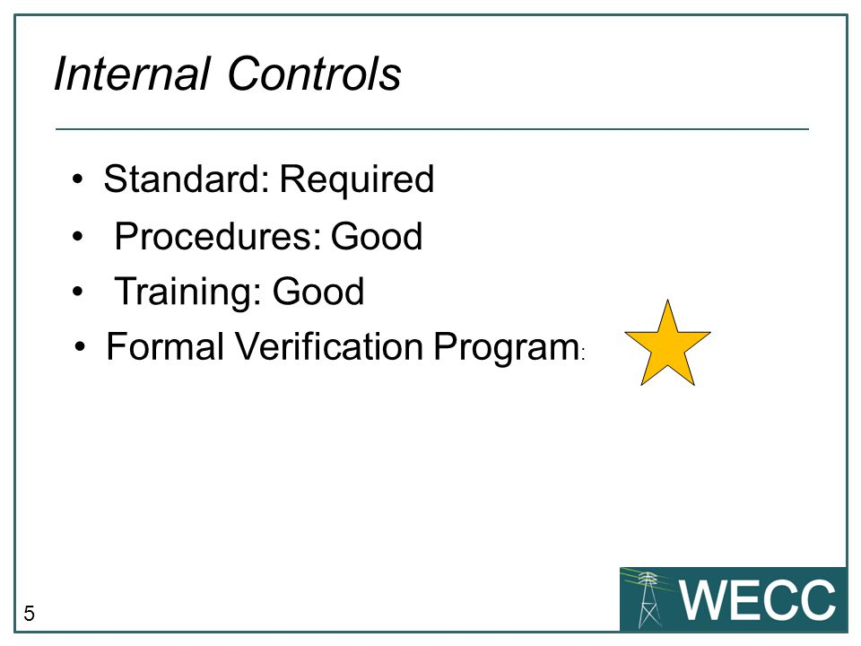 Internal Controls Standard: Required Procedures: Good Training: Good
