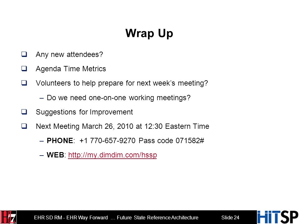 Wrap Up Any new attendees Agenda Time Metrics