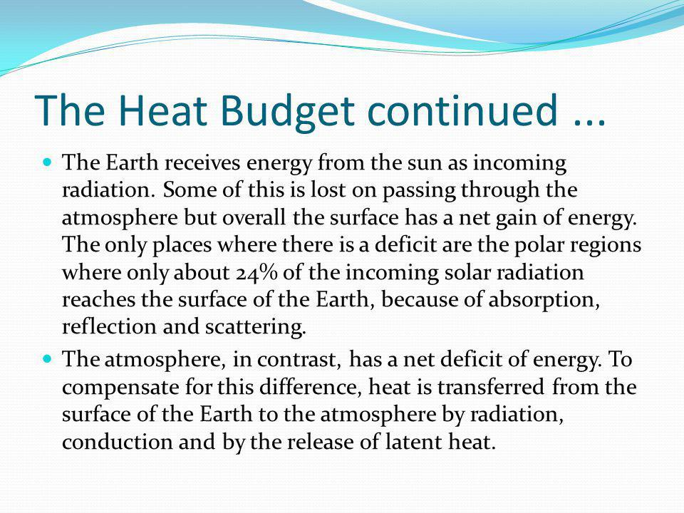 The Heat Budget continued ...