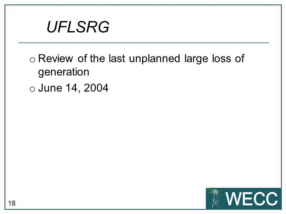 UFLSRG Review of the last unplanned large loss of generation