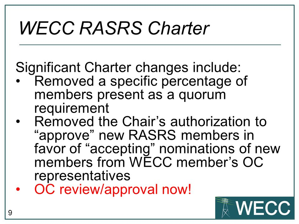 WECC RASRS Charter Significant Charter changes include: