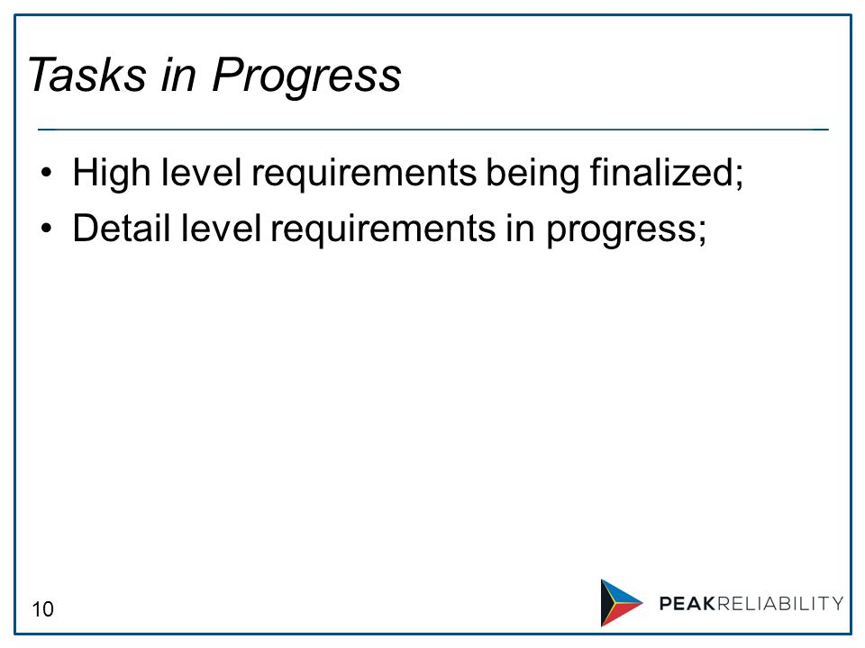 Tasks in Progress High level requirements being finalized;