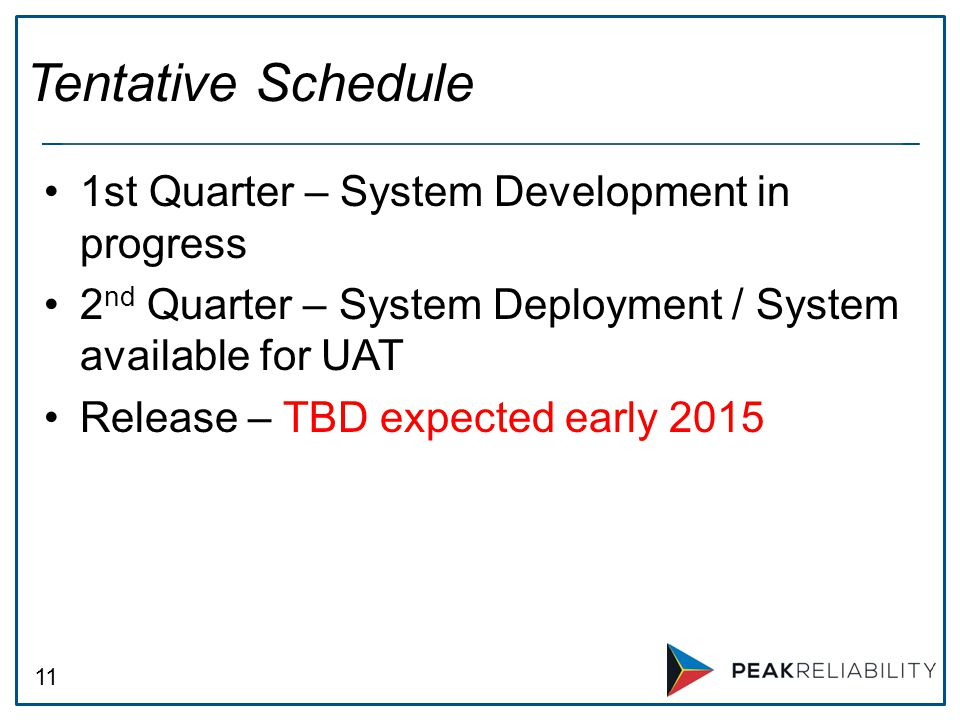 Tentative Schedule 1st Quarter – System Development in progress