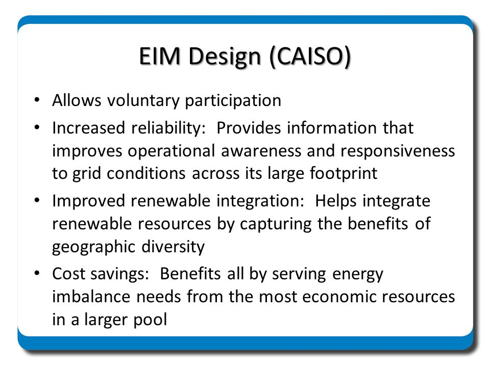 EIM Design (CAISO) Allows voluntary participation