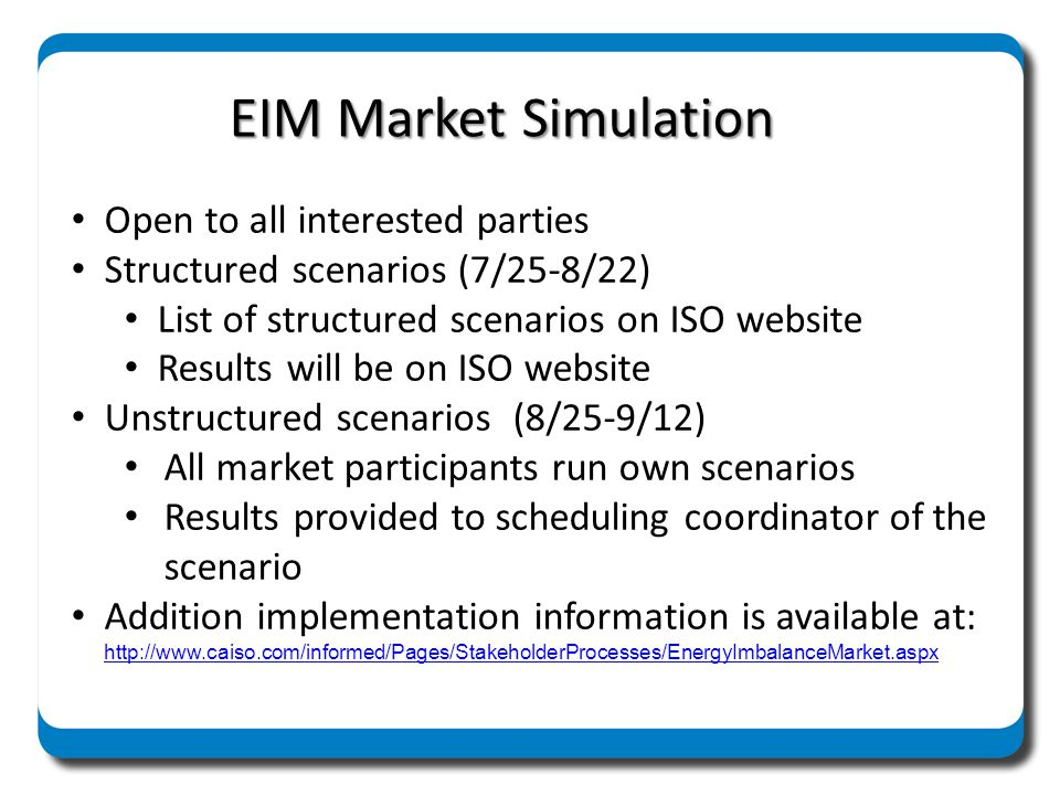 EIM Market Simulation Open to all interested parties