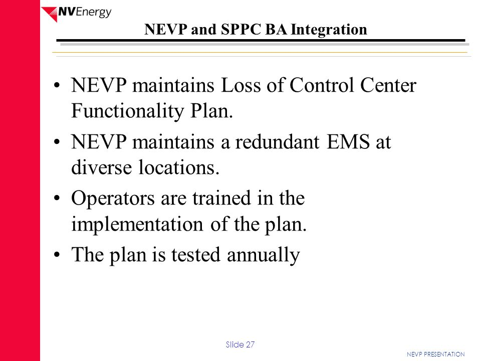 NEVP maintains Loss of Control Center Functionality Plan.