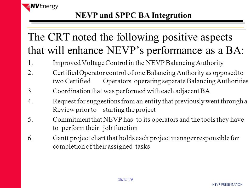 The CRT noted the following positive aspects that will enhance NEVP's performance as a BA: