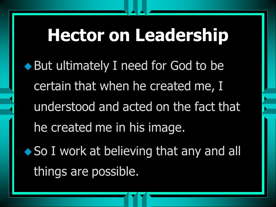 Hector on Leadership