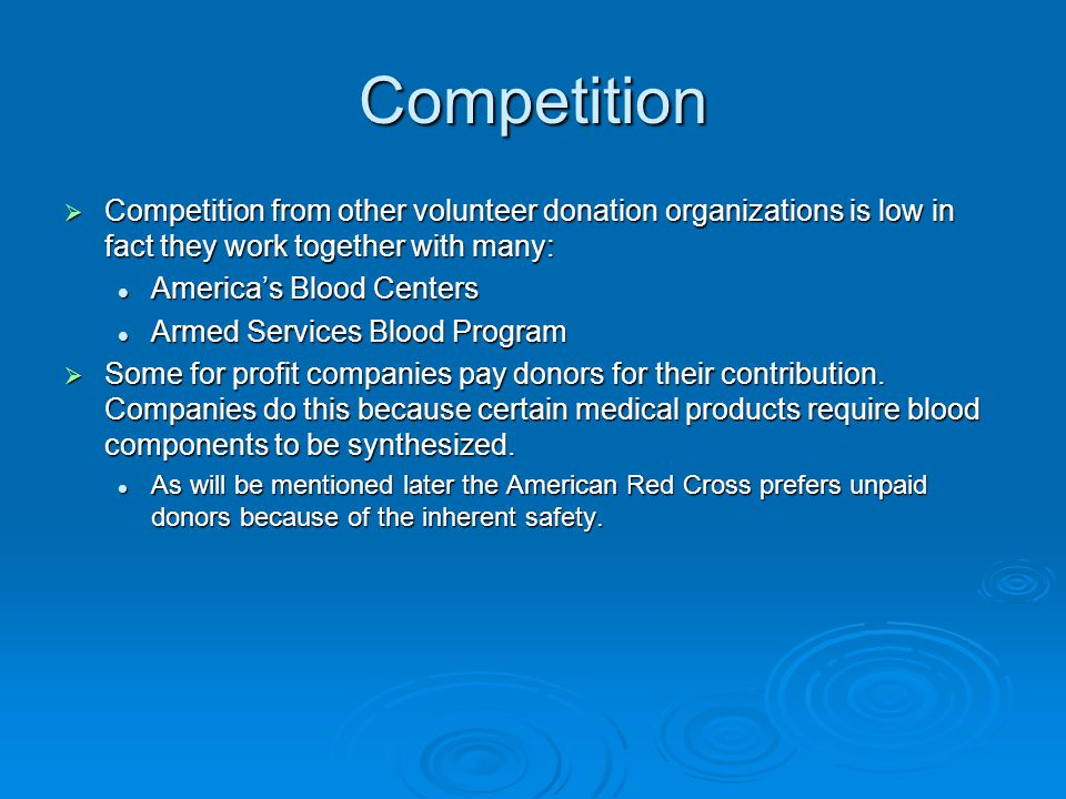 Competition Competition from other volunteer donation organizations is low in fact they work together with many: