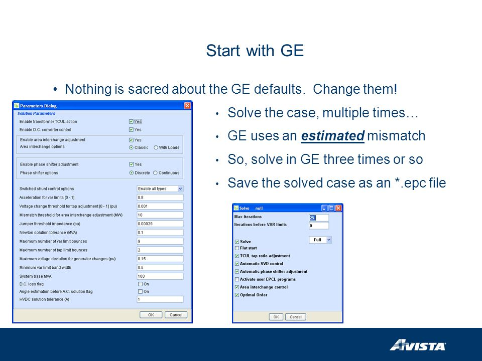 Start with GE Nothing is sacred about the GE defaults. Change them!