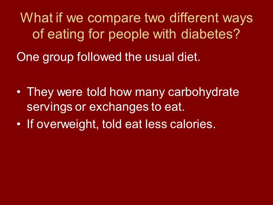What if we compare two different ways of eating for people with diabetes