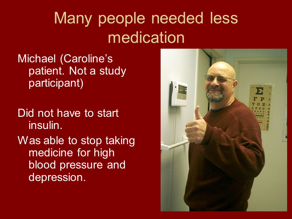 Many people needed less medication