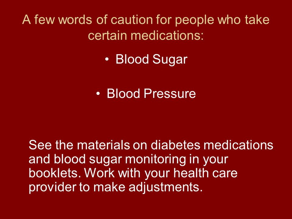 A few words of caution for people who take certain medications: