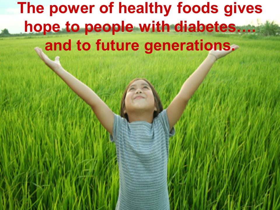 The power of healthy foods gives hope to people with diabetes…