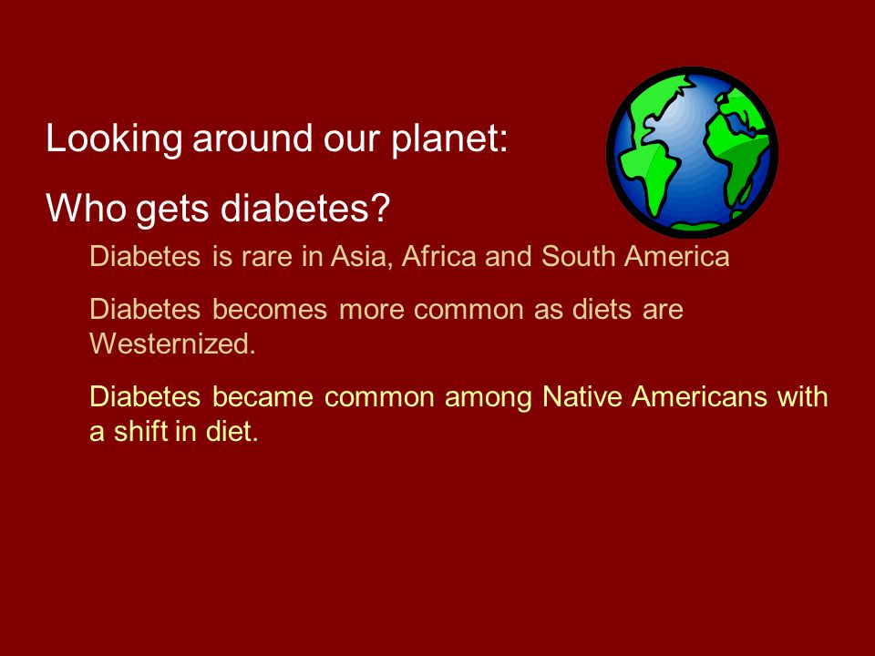 Looking around our planet: Who gets diabetes