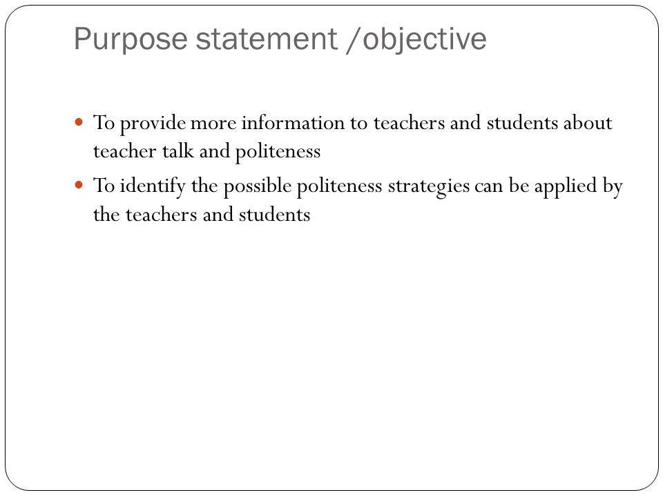 Purpose statement /objective