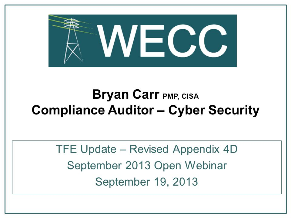 Bryan Carr PMP, CISA Compliance Auditor – Cyber Security