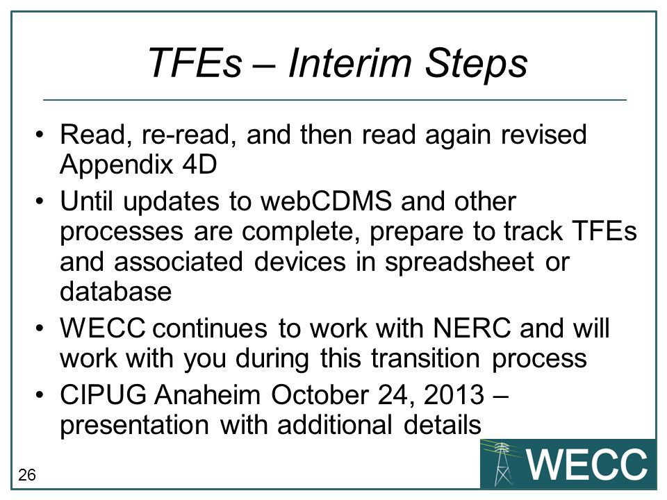 TFEs – Interim Steps Read, re-read, and then read again revised Appendix 4D.