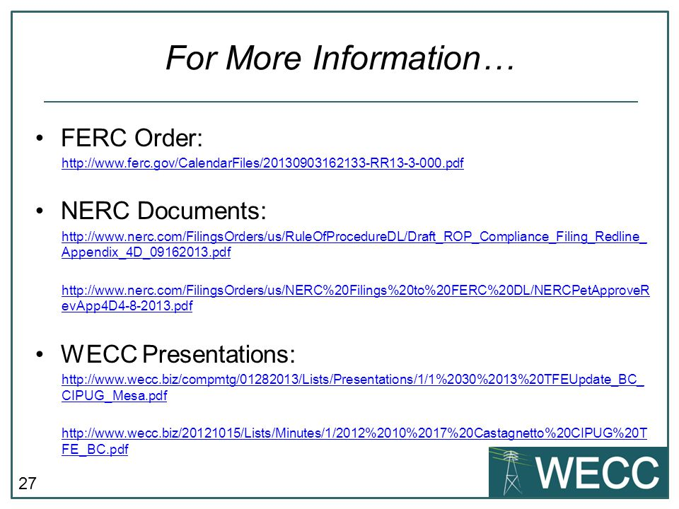 For More Information… FERC Order: NERC Documents: WECC Presentations: