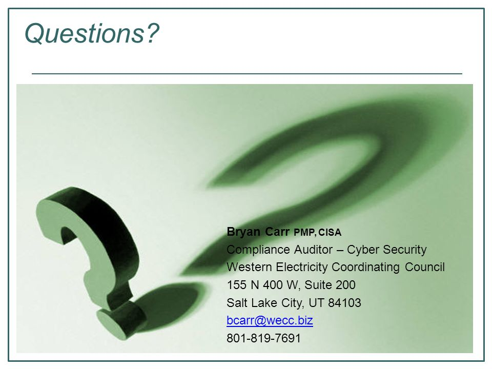 Questions Bryan Carr PMP, CISA Compliance Auditor – Cyber Security