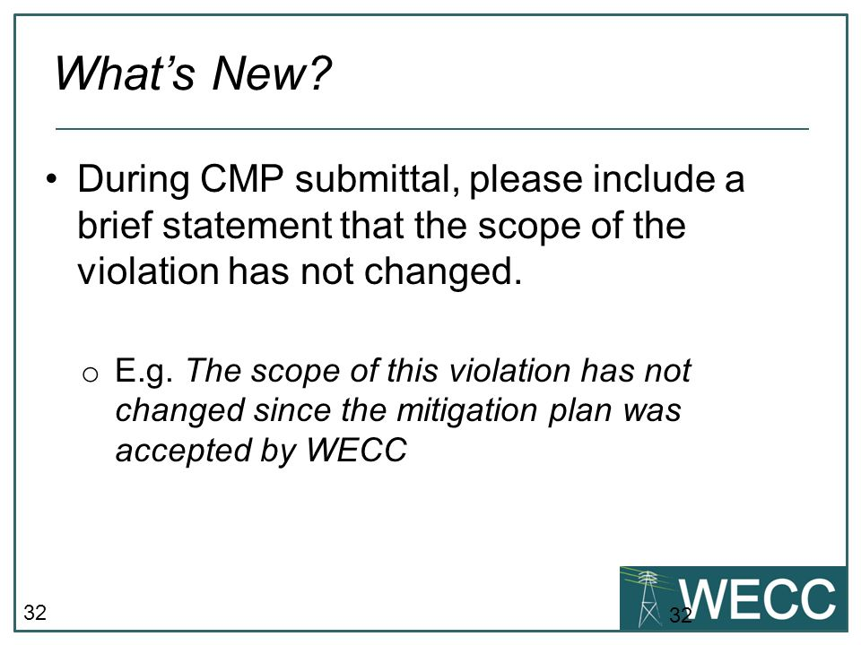 What's New During CMP submittal, please include a brief statement that the scope of the violation has not changed.