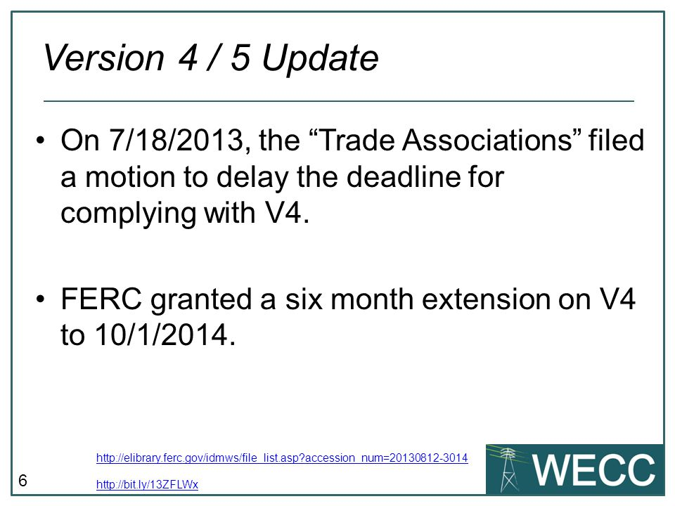 Version 4 / 5 Update On 7/18/2013, the Trade Associations filed a motion to delay the deadline for complying with V4.